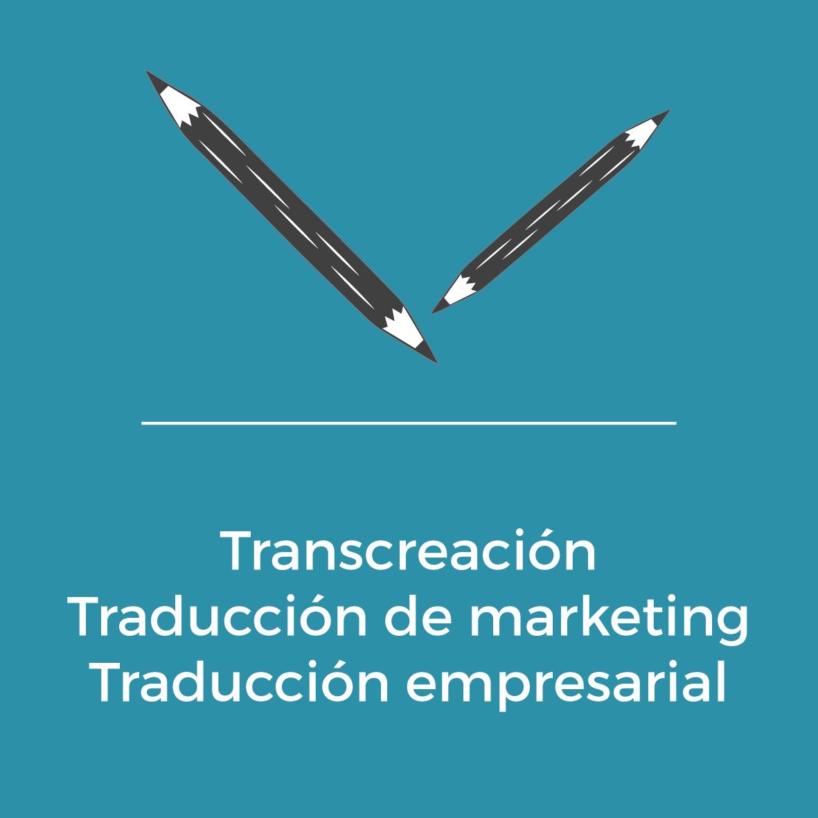 Servicios - Transcreación - Traducción de marketing -Traducción empresarial