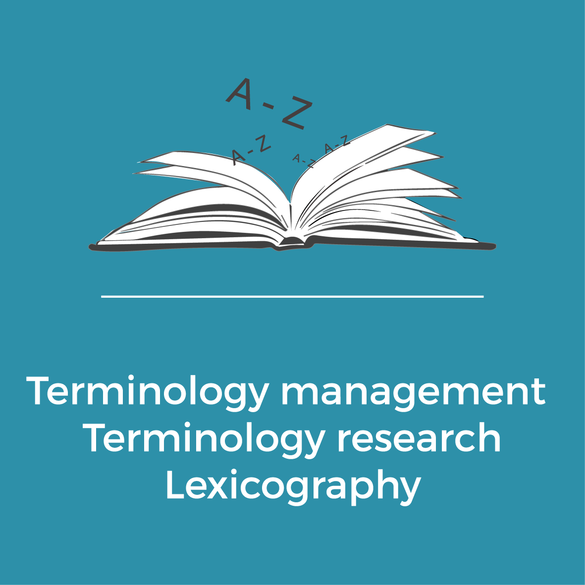 Services - Terminology management - Terminology research - Lexicography