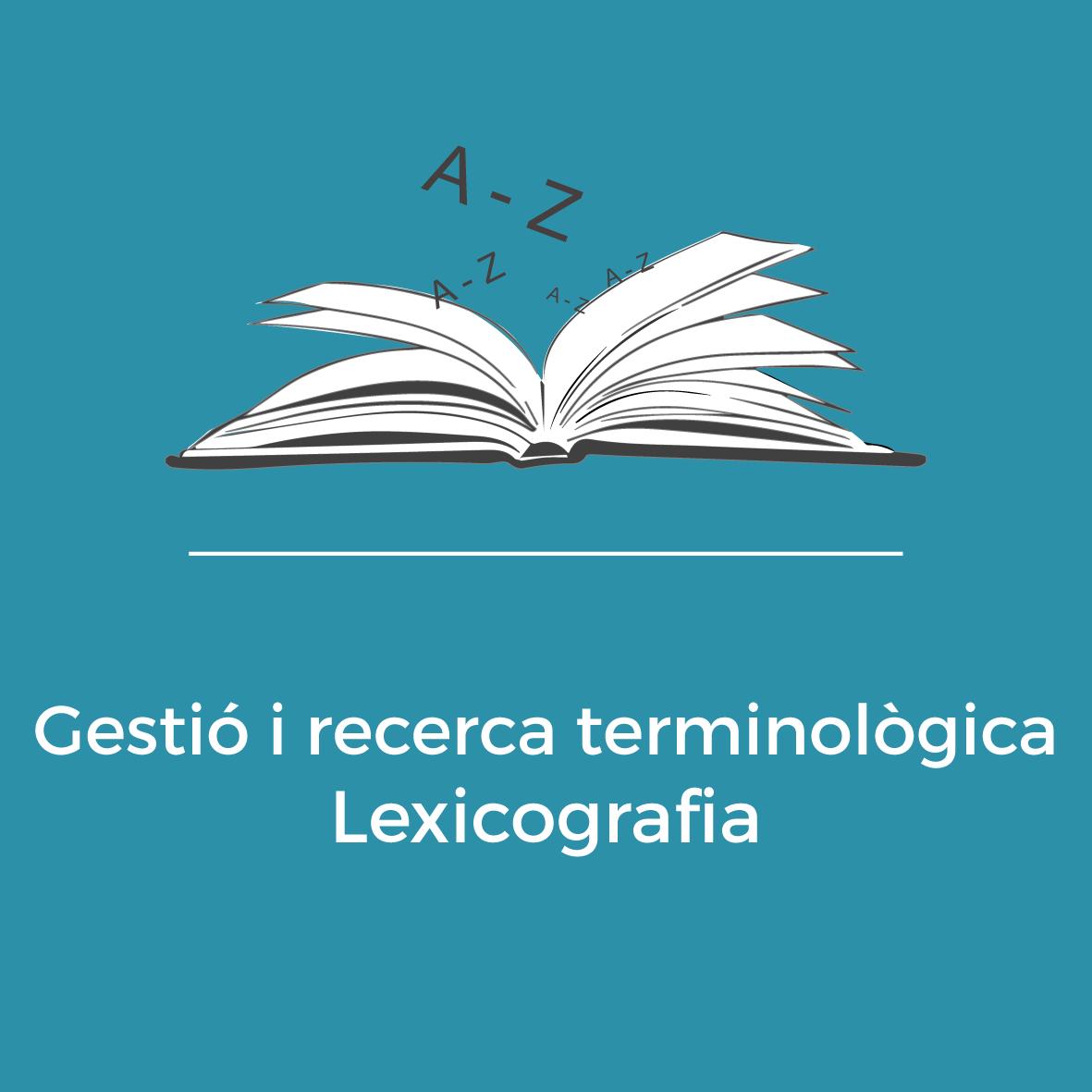 Serveis - Gestió i recerca termininològica - Lexicografia