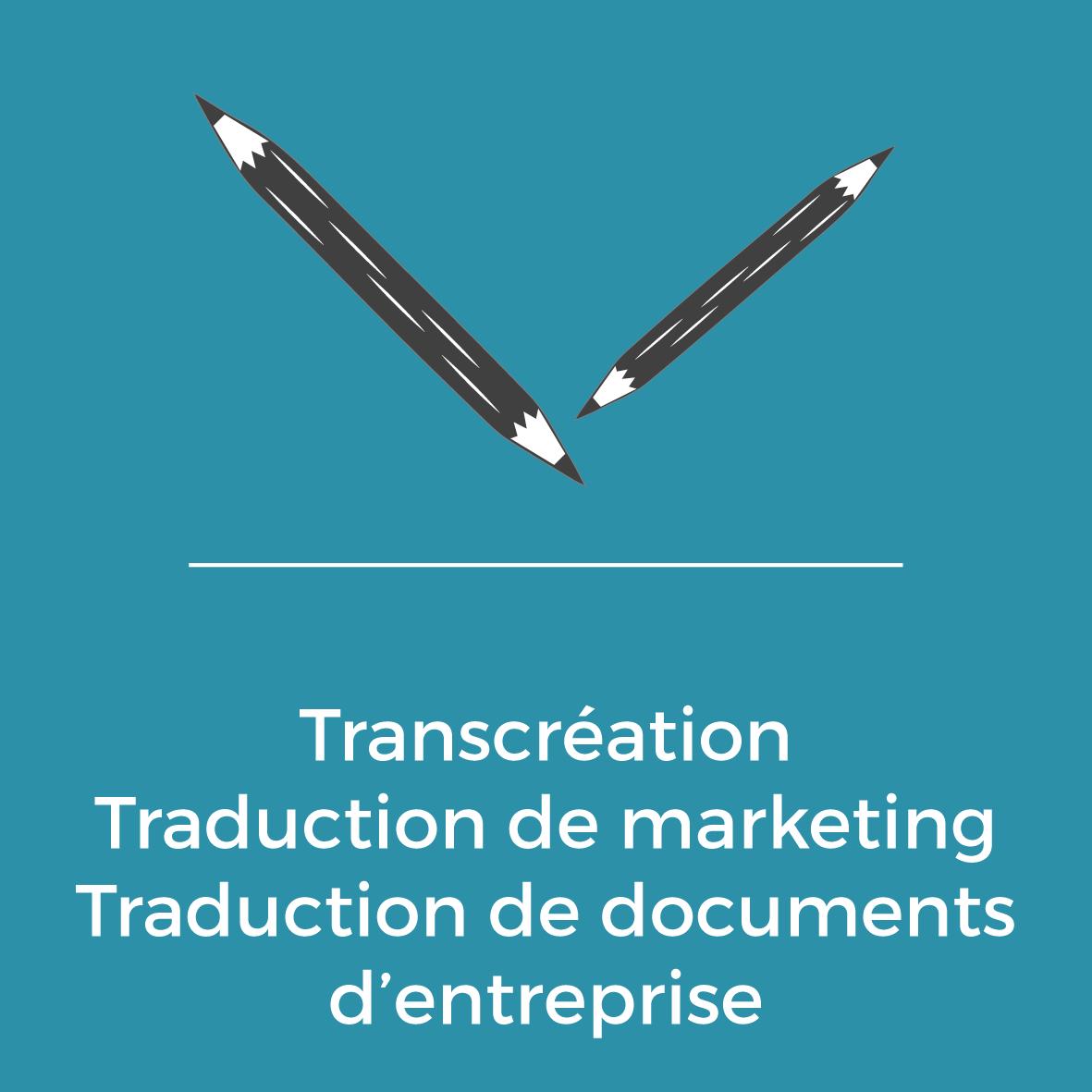 Services - Transcréation - Traduction de marketing - Traduction de documents d'enterprise